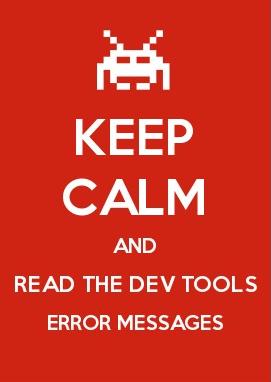 keep calm & read devtools error